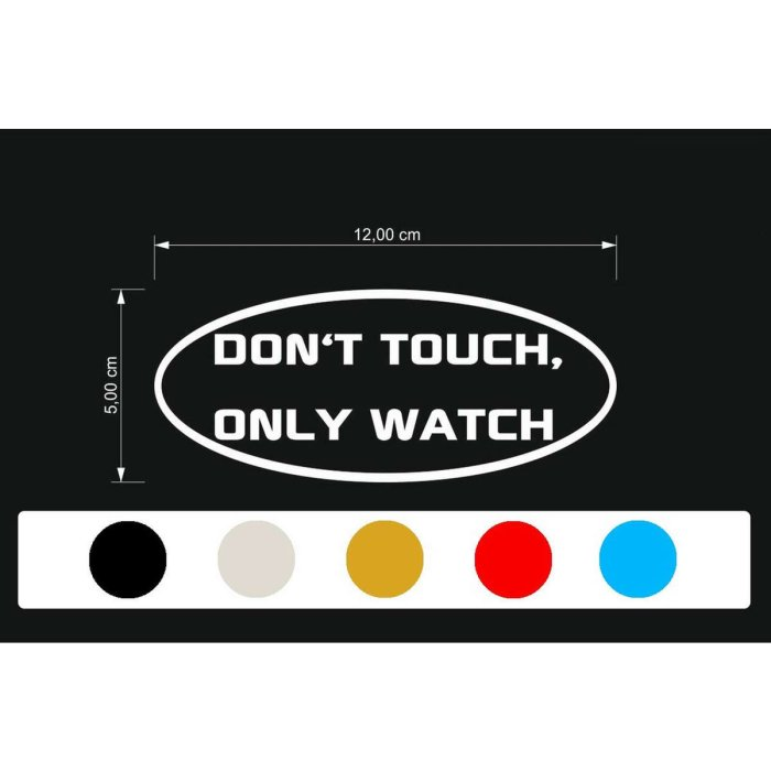 Lkw Aufkleber DONT TOUCH, ONLY WATCH 120 x 50 mm